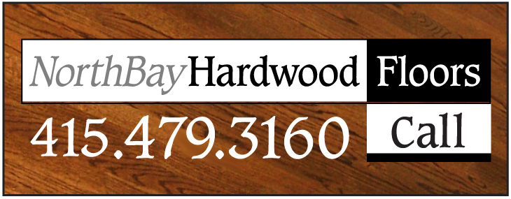 Northbay Hardwood Floors - give us a call